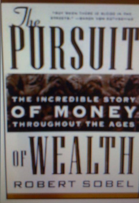 ThePursuit1 The Pursuit of Wealth by Robert Sobel