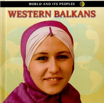 world and its peoplecover World and its Peoples : Western Balkans